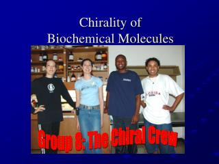 Chirality of  Biochemical Molecules