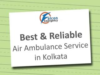 Falcon Emergency Air Ambulance Service in Kolkata with ICU and Doctor