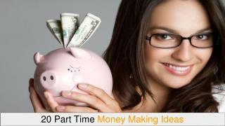 Part Time Money Making Ideas with High Income Potential