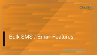 Bulk SMS/ Email Features