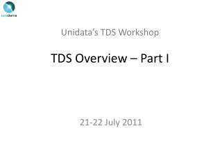 Unidata's  TDS Workshop TDS Overview – Part I