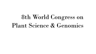 8th World Congress on Plant Science & Genomics