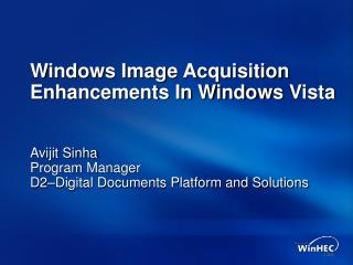 Windows Image Acquisition Enhancements In Windows Vista