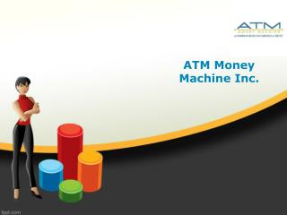 ATM Machines for Sale and Lease - ATM Money Machine Inc.
