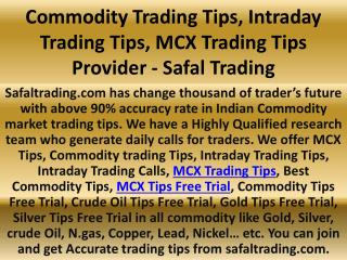 Commodity Trading Tips, Intraday Trading Tips, MCX Trading Tips Provider - Safal Trading