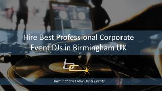 Hire Best Professional Corporate Event DJs in Birmingham UK