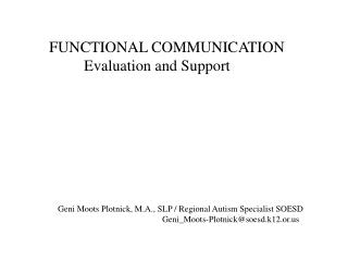 FUNCTIONAL COMMUNICATION 	Evaluation and Support