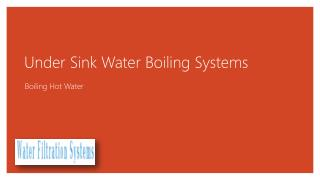 Under Sink Water Boiling Systems