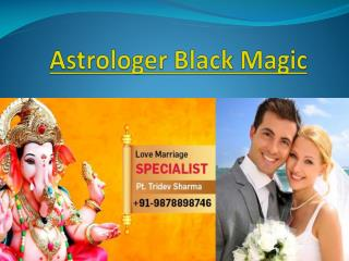 Astrologer black magic - Tridev sharma ji