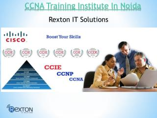 CCNA Training Institute In Noida - Rexton IT Solutions