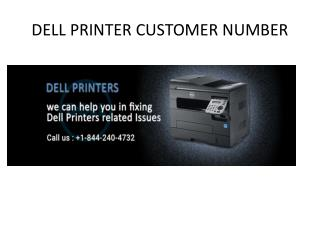 DELL PRINTER CUSTOMER  NUMBER -1-844-240-4732