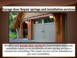 Garage door Repair springs and installation services
