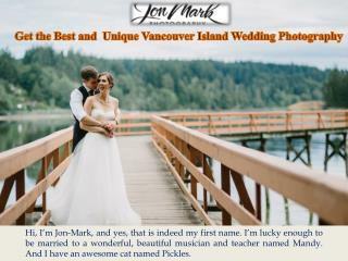 Get the Best and  Unique Vancouver Island Wedding Photography