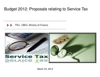 Budget 2012: Proposals relating to Service Tax