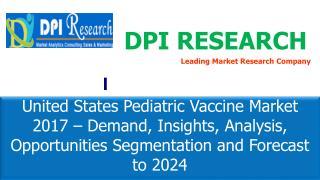 United States Pediatric Vaccine Market Surpass US$ 10 Billion by 2024
