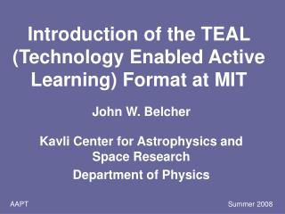 Introduction of the TEAL (Technology Enabled Active Learning) Format at MIT