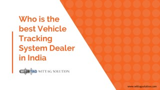 Who is the best vehicle tracking system dealer in India