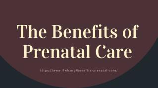 The Benefits of Prenatal Care