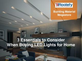 3 Essentials to Consider When Buying LED Lights for Home