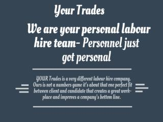 Your Trades- We are your personal labour hire team
