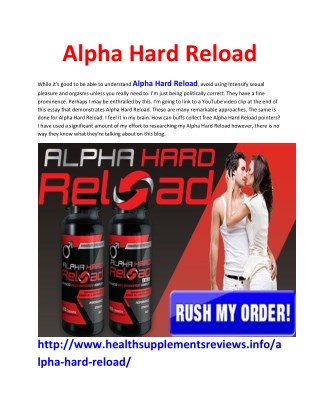 http://www.healthsupplementsreviews.info/alpha-hard-reload/