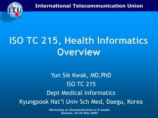 ISO TC 215, Health Informatics Overview
