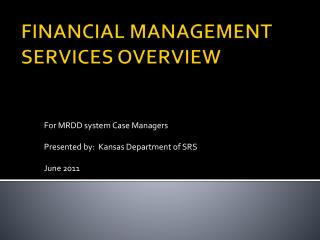 FINANCIAL MANAGEMENT SERVICES OVERVIEW