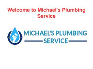 Welcome to Michael's Plumbing Service