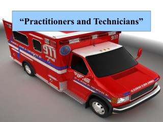 """Practitioners and Technicians """