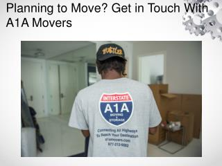 Planning to Move? Get in Touch With A1A Movers