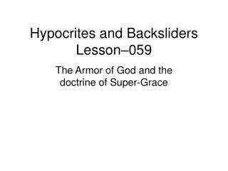Hypocrites and Backsliders  Lesson–059