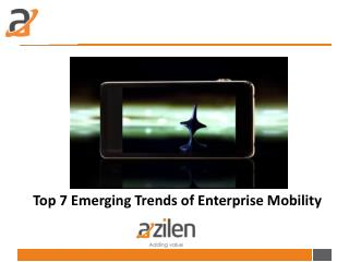 Top 7 Emerging Trends of Enterprise Mobility