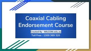 Coaxial Cabling Endorsement Course - Milcom Institute