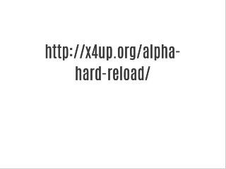 Alpha Hard Reload