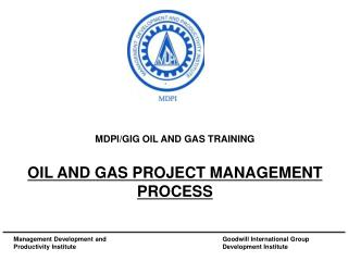 MDPI/GIG OIL AND GAS TRAINING OIL AND GAS PROJECT MANAGEMENT  PROCESS