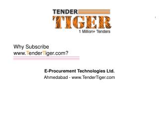 Why Subscribe www. T ender T iger.com?