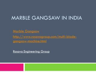 Marble Gangsaw in India