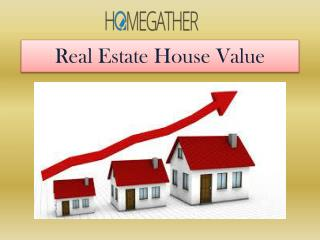 Real Estate House Value