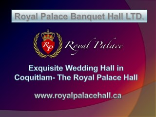 Exquisite Wedding Hall in Coquitlam- The Royal Palace Hall