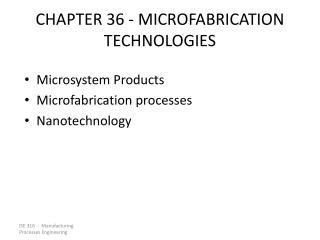 CHAPTER 36 - MICROFABRICATION TECHNOLOGIES