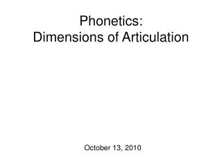 Phonetics: Dimensions of Articulation