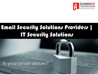 Email Security Solutions Providers | IT Security Solutions