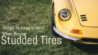 Things To Keep In Mind When Buying Studded Tires