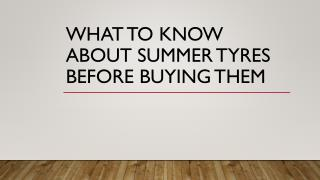 What To Know About Summer Tyres Before Buying Them