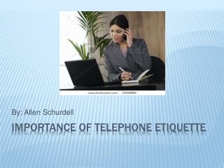 Importance of Telephone Etiquette