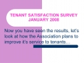 TENANT SATISFACTION SURVEY JANUARY 2008