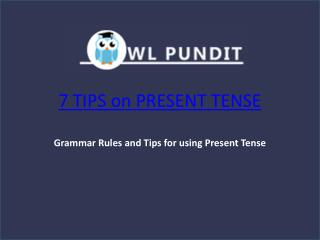 Tips on Present Tense