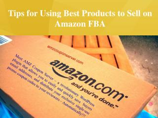 Tips for Using Best Products to Sell on Amazon FBA