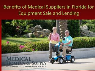 Benefits of Medical Suppliers in Florida for Equipment Sale and Lending