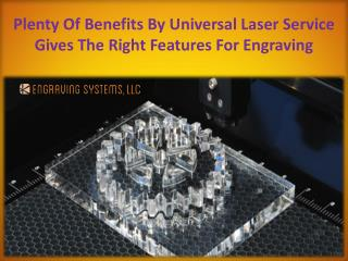 Plenty Of Benefits By Universal Laser Service Gives The Right Features For Engraving